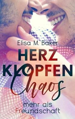 Herzklopfenchaos von Baker,  Elisa M.