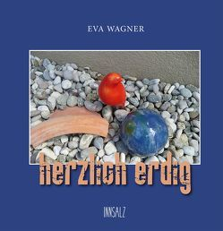 herzlich erdig von Wagner,  Eva