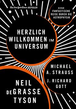 Herzlich willkommen im Universum von Gott,  J. Richard, Strauss,  Michael A., Tyson,  Neil deGrasse