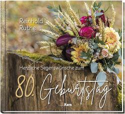 Herzliche Segenswünsche zum 80. Geburtstag von Ruthe,  Reinhold