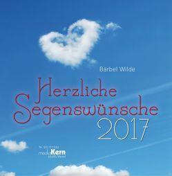 Herzliche Segenswünsche 2017 von Wilde,  Bärbel