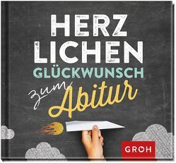 Herzlichen Glückwunsch zum Abitur von Groh,  Joachim
