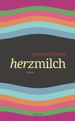 Herzmilch von Klemm,  Gertraud