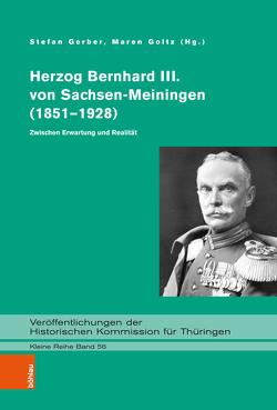 Herzog Bernhard III. von Sachsen-Meiningen (1851-1928) von Gerber,  Stefan, Goltz,  Maren