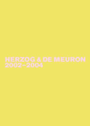 Herzog & de Meuron / Herzog & de Meuron 2002-2004 von Mack,  Gerhard