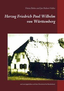 Herzog Friedrich Paul Wilhelm von Württemberg von Bohn,  Heinz, Haller,  Jan Ruben