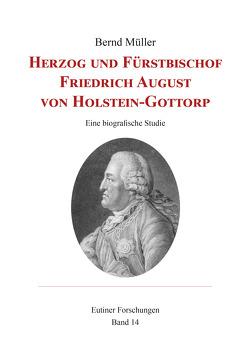 Herzog und Fürstbischof Friedrich August von Holstein-Gottorp von Mueller,  Bernd
