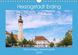 Herzogstadt Erding (Wandkalender 2020 DIN A4 quer) von Wagner,  Hanna