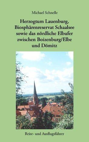 Herzogtum Lauenburg, Biosphärenreservat Schaalsee sowie das nördliche Elbufer zwischen Boizenburg/Elbe und Dömitz von Schnelle,  Michael