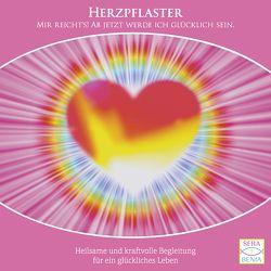 """""""Herzpflaster – Mir reicht´s, ab jetzt werde ich glücklich sein."""" von Heiming,  Benedikt, Monien,  Seraphine"""