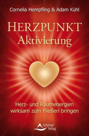 Herzpunkt Aktivierung von Hempfling,  Cornelia, Kühl,  Adam