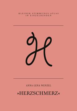 Herzschmerz von Wenzel,  Anna-Lena