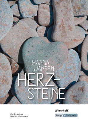 Herzsteine von Hanna Jansen – Lehrerheft Klasse 10 von Heinzelmann,  Franziska, Metzger,  Christel