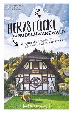 Herzstücke im Südschwarzwald von Eckerle,  Nadja, Landwehr,  Marion, Schoenen,  Daniel