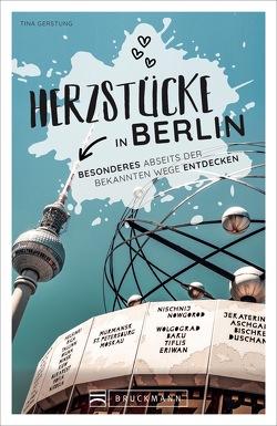 Herzstücke in Berlin von Gerstung,  Tina