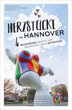 Herzstücke in Hannover von Alexander,  Constantin, Syring,  Dagmara