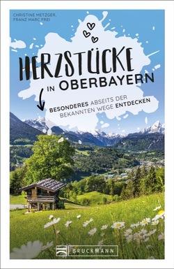 Herzstücke in Oberbayern von Frei,  Franz Marc, Metzger,  Christine
