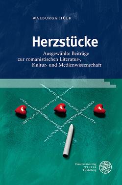 Herzstücke von Erstic,  Marijana, Hülk,  Walburga, Schuhen,  Gregor, Tschilschke,  Christian von