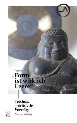 """Herzsutra: """"Form ist wirklich Leere"""" von Koßwig,  Carsten"""