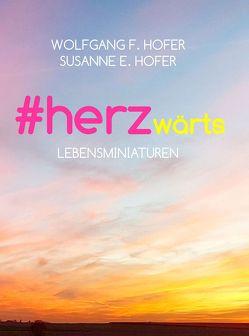 #herzwärts von Hofer,  Susanne E., Hofer,  Wolfgang F.