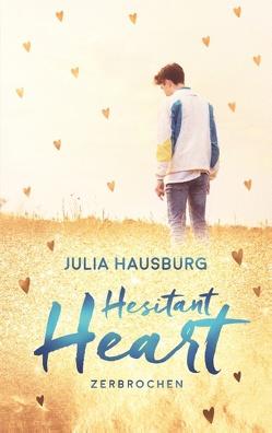 Hesitant Heart von Hausburg,  Julia