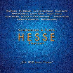 Hesse Projekt von Becker,  Ben, Drolma,  Ani Choying, Fleer,  Angelica, Habich,  Matthias, Hesse,  Hermann, Members of Söhne Mannheims, Schönherz,  Richard, Vollenweider,  Andreas, Willemsen,  Roger