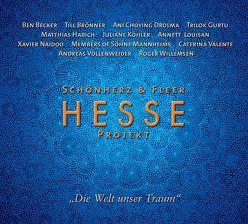 """Hesse Projekt """"Die Welt unser Traum"""" von Becker,  Ben, Drolma,  Ani Choying, Fleer,  Angelica, Habich,  Matthias, Hesse,  Hermann, Members of Söhne Mannheims, Schönherz,  Richard, Vollenweider,  Andreas, Willemsen,  Roger"""