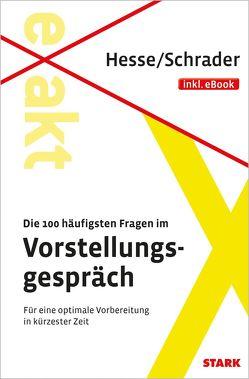 Hesse/Schrader: EXAKT – Die 100 häufigsten Fragen im Vorstellungsgespräch + eBook von Hesse,  Jürgen, Schrader,  Hans Christian