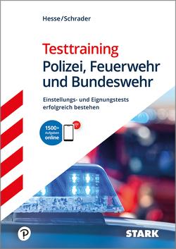 STARK Testtraining Polizei, Feuerwehr und Bundeswehr von Hesse,  Jürgen, Roelecke,  Carsten, Schrader,  Hans Christian