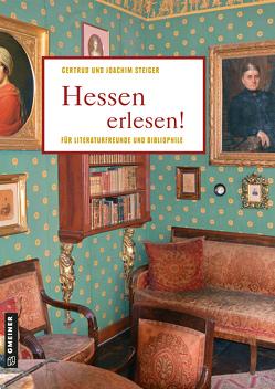 Hessen erlesen! von Steiger,  Joachim