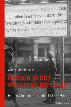 Hessen in der Weimarer Republik von Mühlhausen,  Walter