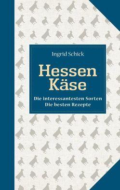 Hessen Käse von Schick,  Ingrid