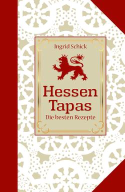 Hessen-Tapas von Schick,  Ingrid