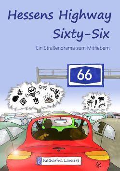 Hessens Highway Sixty-Six von Lankers,  Katharina