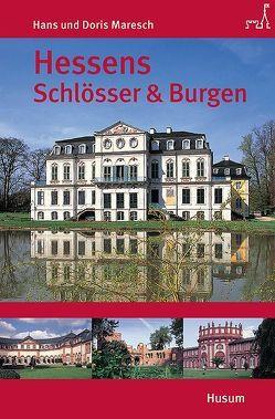 Hessens Schlösser und Burgen von Maresch,  Doris, Maresch,  Hans