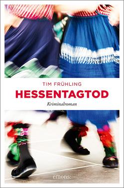 Hessentagtod von Frühling,  Tim