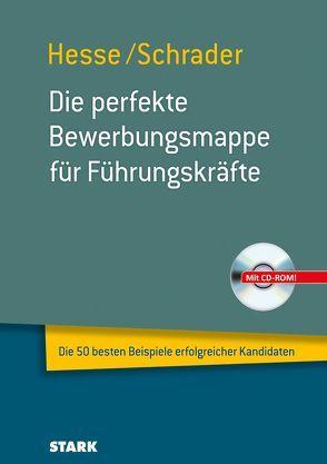 Hesse/Schrader: Die perfekte Bewerbungsmappe für Führungskräfte von Hesse,  Jürgen, Schrader,  Hans Christian