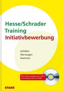 Hesse/Schrader: Training Initiativbewerbung von Hesse,  Jürgen, Schrader,  Hans Christian