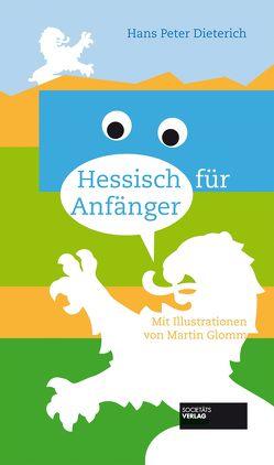 Hessisch für Anfänger von Dieterich,  Hans-Peter, Glomm,  Martin