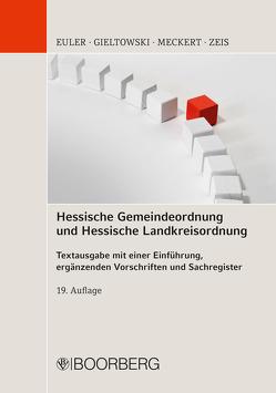 Hessische Gemeindeordnung und Hessische Landkreisordnung von Euler,  Thomas, Gieltowski,  Stefan, Meckert,  Matthias J., Zeis,  Adelheid