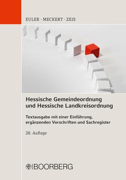 Hessische Gemeindeordnung und Hessische Landkreisordnung von Euler,  Thomas, Meckert,  Matthias J., Zeis,  Adelheid
