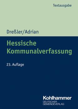 Hessische Kommunalverfassung von Adrian,  Ulrike, Dreßler,  Ulrich, Städte- und Gemeindebund,  Hessischer