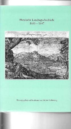Hessische Landtagsabschiede 1605-1647 von Hollenberg,  Günter