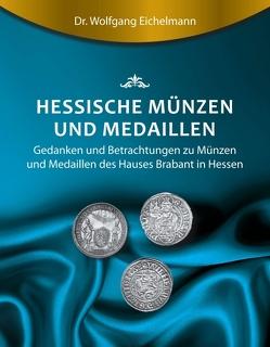 Hessische Münzen und Medaillen von Eichelmann,  Dr. Wolfgang