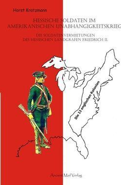 Hessische Soldaten im Amerikanischen Unabhängigkeitskrieg von Kratzmann,  Horst