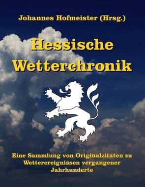 Hessische Wetterchronik von Hofmeister,  Johannes