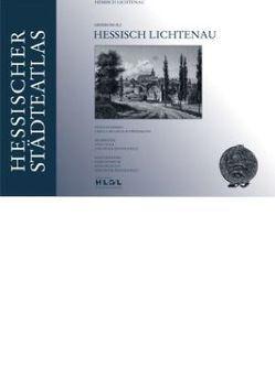 Hessischer Städteatlas – Hessisch Lichtenau von Braasch-Schwersmann,  Ursula, Volk,  Otto, Zientkiewicz,  Peter
