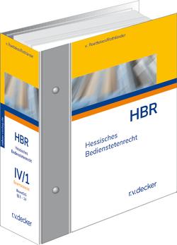 Hessisches Bedienstetenrecht – HBR von Bauer,  Uwe, Burkholz,  Bernhard, Kohde,  Jens, Rothländer,  Christian, Schirrmacher,  Herbert, von Roetteken,  Torsten