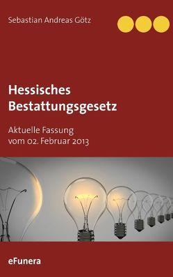 Hessisches Bestattungsgesetz von Götz,  Sebastian Andreas