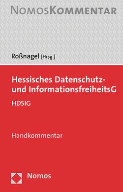 Hessisches Datenschutz- und Informationsfreiheitsgesetz von Roßnagel ,  Alexander